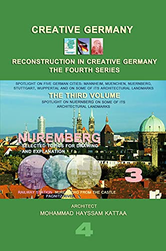 Nuremberg (volume 3): Lighting on Nuremberg city, and on some of its architectural landmarks (RECONSTRUCTION IN CREATIVE GERMANY (series 4)) (English Edition)
