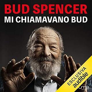 Mi chiamavano Bud                   Di:                                                                                                                                 Bud Spencer                               Letto da:                                                                                                                                 Bud Spencer                      Durata:  1 ora e 35 min     262 recensioni     Totali 4,4