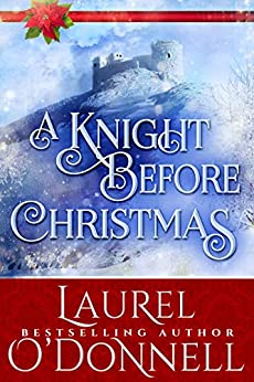 A Knight Before Christmas: Historical Romance Novella by [Laurel O'Donnell]