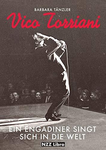 Vico Torriani: Ein Engadiner singt sich in die Welt