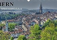 Bern... / Sehen und Erleben / Fotografischer Stadtrundgang (Wandkalender 2022 DIN A3 quer): Bern...die Hauptstadt mit vielen Gesichtern.. (Monatskalender, 14 Seiten )
