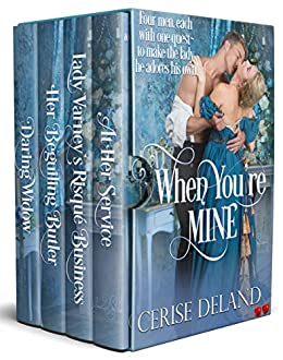 When You're Mine: A Medieval, Regency & Victorian Romance Collection by [Cerise DeLand]