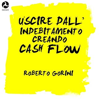 Uscire dall'indebitamento creando cash flow copertina