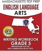 MASSACHUSETTS TEST PREP English Language Arts Writing Workbook Grade 5: Preparation for the Next-Generation MCAS Tests