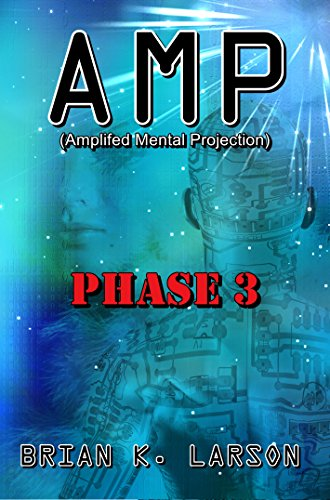 AMP - Phase 3 (Cyborg Invasion) (A.M.P) (English Edition)