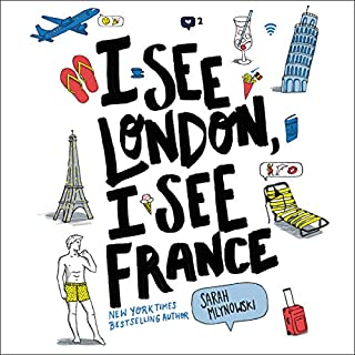 I See London, I See France                   By:                                                                                                                                 Sarah Mlynowski                               Narrated by:                                                                                                                                 Saskia Maarleveld                      Length: 9 hrs and 30 mins     42 ratings     Overall 3.9