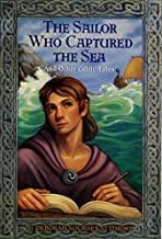 The Sailor Who Captured the Sea: And Other Celtic Tales
