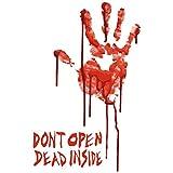 Vinyl Sticker - Bloody Dead Zombie Hand'Dont Open Dead Inside'