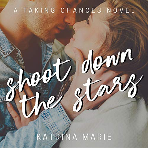 Shoot Down the Stars Audiobook By Katrina Marie cover art