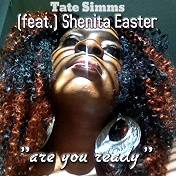 Are You Ready (feat. Shenita Easter)