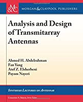 Analysis and Design of Transmitarray Antennas (Synthesis Lectures on Antennas)
