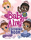 Baby Alive Coloring Book: 50+ Cute Baby Alive Characters Pages For Kids to Color And Decorate