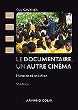 Le documentaire, un autre cinéma - 5e éd. : Histoire et création (Cinéma / Arts Visuels)