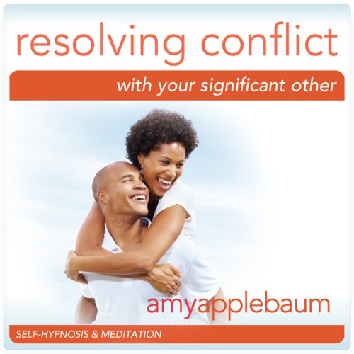 Resolving Conflict with Your Significant Other (Self-Hypnosis & Meditation) audiobook cover art