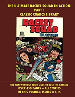 The Ultimate Racket Squad in Action: Volume 1 Giant 490 Page Collection!: Email Request Our Giant Comic Catalog Or Visit w...