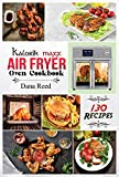 Kalorik Maxx Air Fryer Oven Cookbook: Easy, Delicious and Affordable Meal Plan with 130 Simple Recipes to Air Fry, Roast, Broil, Dehydrate, and Grill.
