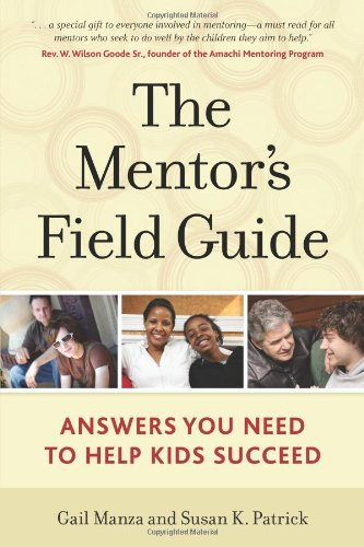 The Mentors Field Guide Answers You Need To Help Kids Succeed