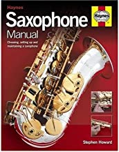 [(Saxophone Manual: The Step-by-step Guide to Set-up, Care and Maintenance )] [Author: Stephen Howard] [Apr-2010]