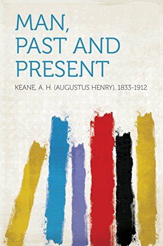 Man, Past and Present (English Edition)