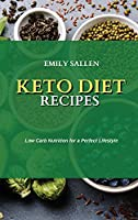 Keto Diet Recipes: Low Carb Nutrition for a Perfect Lifestyle