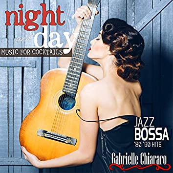 Night and Day Music for Cocktails Jazz Bossa '80-'90 Hits