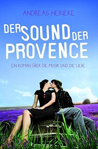 Der Sound der Provence: Ein Roman über die Musik und die Liebe