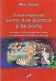 O Mais Tradicional Livro dos Sonhos e da Sorte: Revelação e Interpretação dos Sonhos Acompanhados dos Números da Sorte