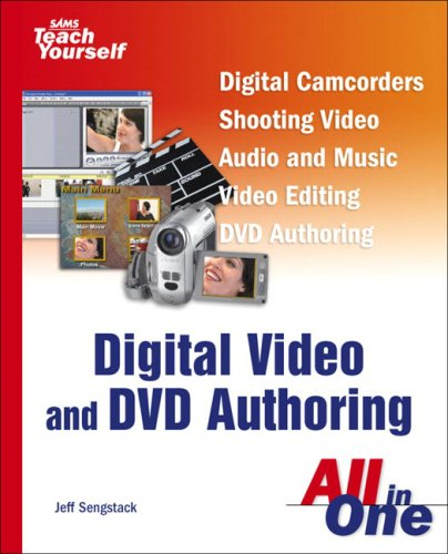Digital Video and DVD Authoring (Sams Teach Yourself)