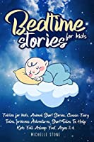 Bedtime Stories For Kids: Fables for kids. Animal Short Stories, Classic Fairy Tales, princess Adventures. Short Tales To Help Kids Fall Asleep Fast. Ages 2-6