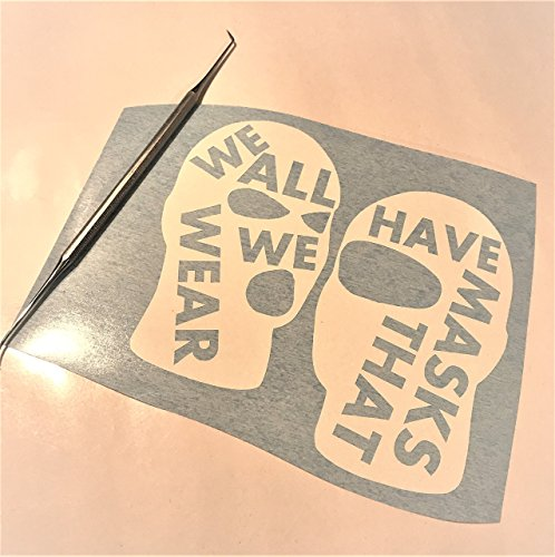 We All Have Masks That We Wear Rock Music Fans White Vinyl 7x7 Inch Decal