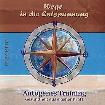 Wege in die Entspannung (Autogenes Training: Gesundheit aus eigener Kraft)
