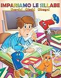 Impariamo le sillabe: schede con giochi e disegni per bambini di prima elementare...