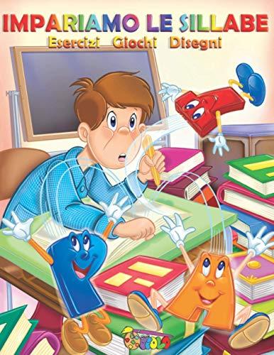 Impariamo le sillabe: schede con giochi e disegni per bambini di prima elementare: 2