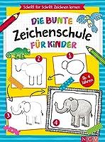 Die bunte Zeichenschule fuer Kinder ab 4 Jahren: Schritt fuer Schritt Zeichnen lernen
