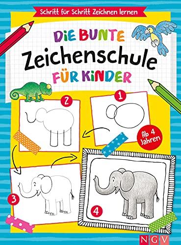 Die bunte Zeichenschule für Kinder ab 4 Jahren: Schritt für Schritt Zeichnen lernen