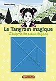 Le Tangram magique (Tome 3) - L'énigme du sceau de Jade (French Edition)