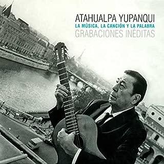 La Musica, La Cancion y La Palabra by Atahualpa Yupanqui