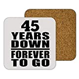 45th Anniversary 45 Years Down Forever to Go - Drink Coaster Non-Slip Non-Skid Mat Cork Back-ing - Idea for Wife Husband Wo-men Her Him Wedding Posavasos para Bebidas, de Corcho - Regalo para Cumple