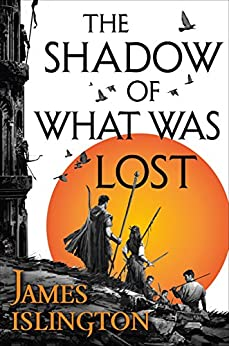 The Shadow of What Was Lost: Book One of the Licanius Trilogy by [James Islington]