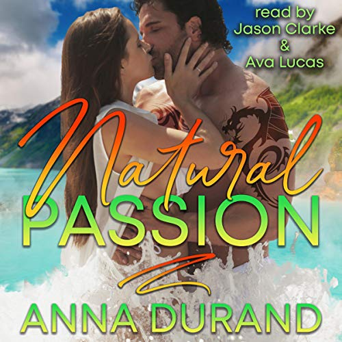 Natural Passion: Au Naturel Trilogy, Book 1