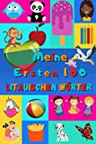 Meine ersten 100 Litauischen Wörter: Litauisch lernen für Kinder von 2 - 6 Jahren, Babys, Kindergarten | Bilderbuch : 100 schöne farbige Bilder mit Litauischen und Deutschen Wörtern