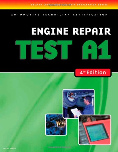 Automoblie Test: Engine Repair Test A1 (Delmar Learning\'s Ase Test Prep Series)