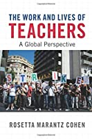 The Work and Lives of Teachers: A Global Perspective