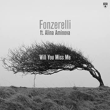 Will You Miss Me