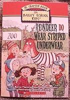 Reindeer Do Wear Striped Underwear (The Bailey School Kids Jr. Chapter Book) 0439876303 Book Cover