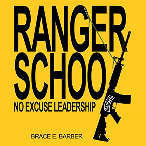 Ranger School, No Excuse Leadership Audiobook By Brace E Barber cover art