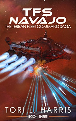 Book: TFS Navajo - The Terran Fleet Command Saga - Book 3 by Tori L. Harris
