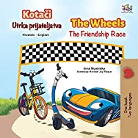 The Wheels The Friendship Race (Croatian English Bilingual Children's Book) (Croatian English Bilingual Collection)
