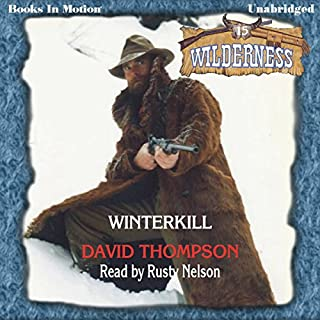 Winterkill     Wilderness Series, Book 15              Written by:                                                                                                                                 David Thompson                               Narrated by:                                                                                                                                 Rusty Nelson                      Length: 5 hrs and 34 mins     Not rated yet     Overall 0.0