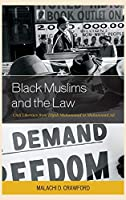 Black Muslims and the Law: Civil Liberties from Elijah Muhammad to Muhammad Ali (Critical Africana Studies: African, African American, and Caribbean Interdisciplinary and Intersectional Studies)